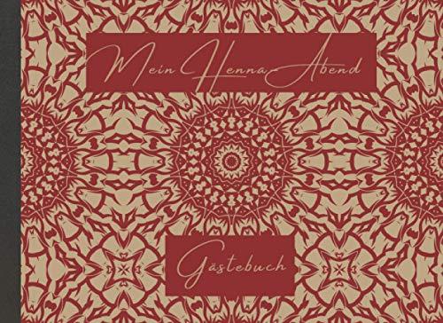 Mein Henna-Abend Gästebuch: Erinnerungsbuch für dein Hennafest