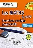 Les mathématiques au collège : exercices corrigés progressifs -...