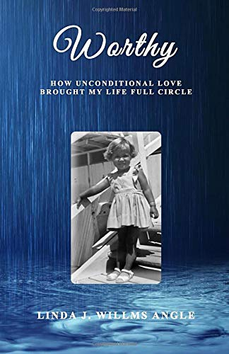 Worthy: How Unconditional Love Brought My Life Full Circle