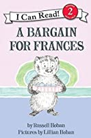 A Bargain for Frances (I Can Read Level 2) by Russell Hoban(2003-02-18)
