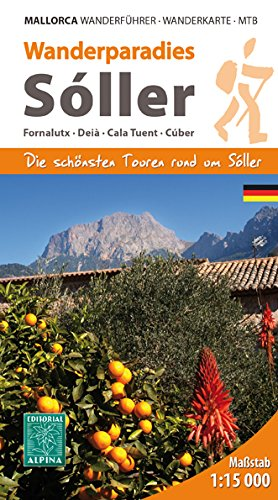 Wanderparadies Sóller - Die schönsten Touren rund um Sóller: Fornalutux, Deià, Cala Tuent, Cúber