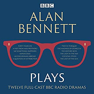 Alan Bennett: Plays     BBC Radio Dramatisations              By:                                                                                                                                 Alan Bennett                               Narrated by:                                                                                                                                 John Gielgud,                                                                                        Maggie Smith,                                                                                        Patricia Routledge                      Length: 12 hrs and 42 mins     188 ratings     Overall 4.7