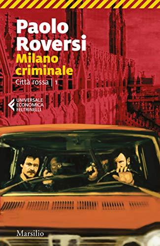 Milano criminale (Città rossa Vol. 1)