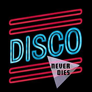 Disco Never Dies
