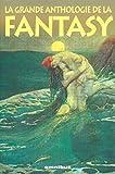 La Grande Anthologie de la fantasy