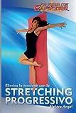 Elimina la tensione con lo stretching progressivo: Volume 1 (In Forma con Elektra)