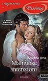 Maliziose intenzioni (I Romanzi Passione) (Serie Maiden Lane Vol. 1)