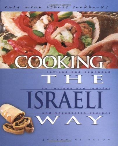 Cooking the Israeli Way: To Include New Low-Fat and Vegetarian Recipes (Easy Menu Ethnic Cookbooks)