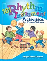 101 Rhythm Instrument Activities for Young Children by Abigail Flesch Connors Deborah Wright(2004-05-01)