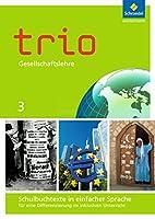 Trio Gesellschaftslehre 3 mit CD-ROM. Hessen: Schulbuchtexte in einfacher Sprache: fuer eine Differenzierung im inklusiven Unterricht - Ausgabe 2014