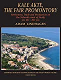 Kale Akte, the Fair Promontory: Settlement, Trade and Production on the Nebrodi Coast of Sicily 500 BC–AD 500 (University of British Columbia Studies in the Ancient World)