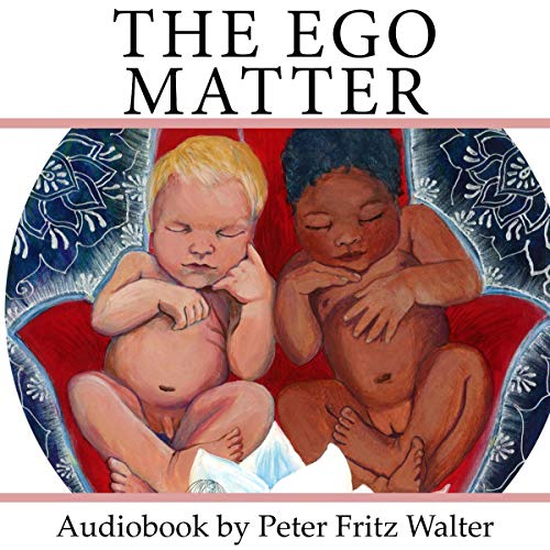 The Ego Matter     About the Importance of Autonomy for Realizing Your True Self - Scholarly Articles, Book 7              Written by:                                                                                                                                 Peter Fritz Walter                               Narrated by:                                                                                                                                 Peter Fritz Walter                      Length: 6 hrs and 40 mins     Not rated yet     Overall 0.0