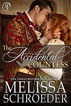 The Accidental Countess (Once Upon an Accident Book 1) by [Melissa Schroeder]