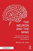 The Neuron and the Mind: Microneuronal Theory and Practice in Cognitive Neuroscience (English Edition)