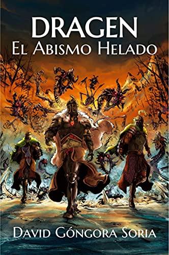 Dragen - El Abismo Helado: Con ilustraciones en el interior (Hijos de la Oscuridad (con ilustraciones) nº 2)