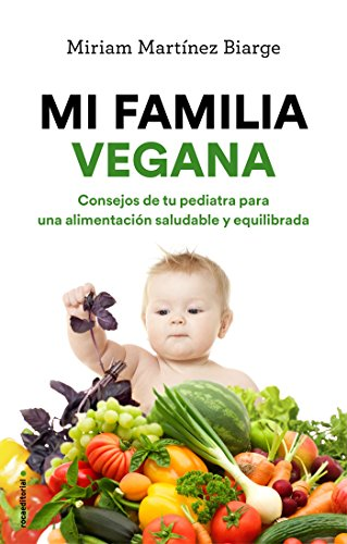 Mi familia vegana: Consejos de tu pediatra para una