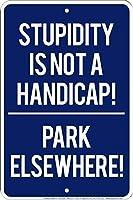 Stupidity not Handicap 金属板ブリキ看板警告サイン注意サイン表示パネル情報サイン金属安全サイン