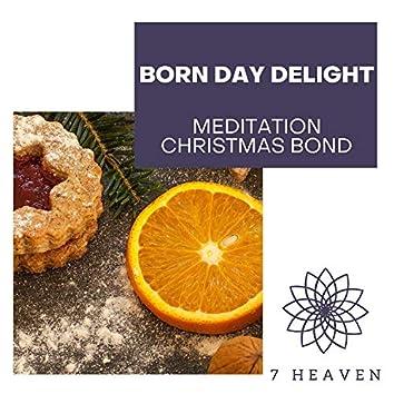 Born Day Delight - Meditation Christmas Bond