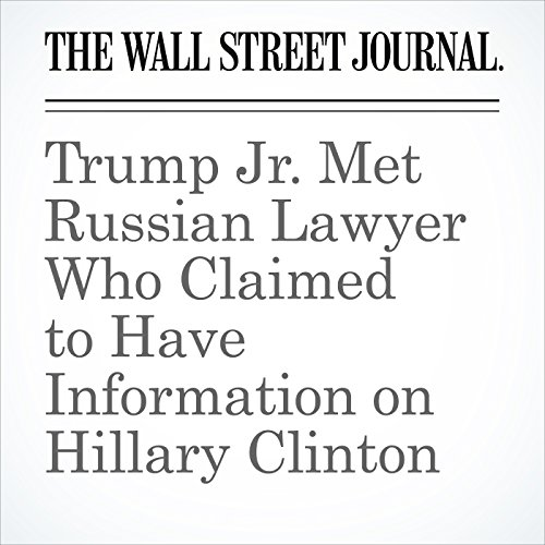 Trump Jr. Met Russian Lawyer Who Claimed to Have Information on Hillary Clinton copertina