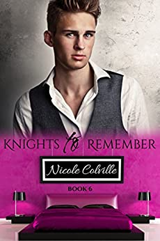 Knights to Remember: Book Six (Knight To Remember 6) by [Nicole Colville, Kellie Dennis Book Cover by Design, Jessica McKenna]