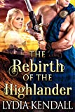 The Rebirth of the Highlander: A Steamy Scottish Historical Romance Novel