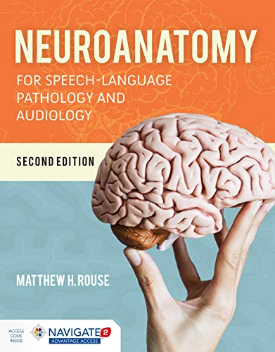 Compare Textbook Prices for Neuroanatomy for Speech-Language Pathology and Audiology 2 Edition ISBN 9781284151060 by Rouse, Matthew H