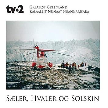 Greatest Greenland - Sæler, Hvaler og Solskin (Kalaallit Nunaat Nuannarisara)