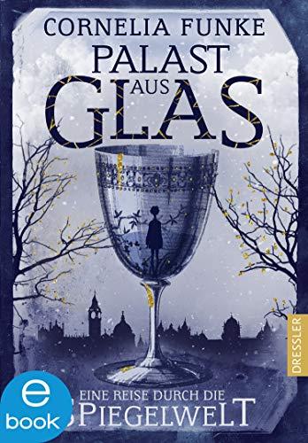 Palast aus Glas: Eine Reise durch die Spiegelwelt eBook: Funke ...