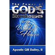 The Power of God's Storehouses: The Wind of Heaven