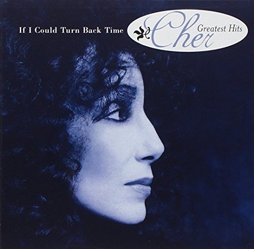 Price comparison product image If I Could Turn Back Time: Cher's Greatest Hits