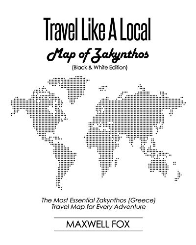 Travel Like a Local - Map of Zakynthos (Black and White Edition): The Most Essential Zakynthos (Greece) Travel Map for Every Adventure