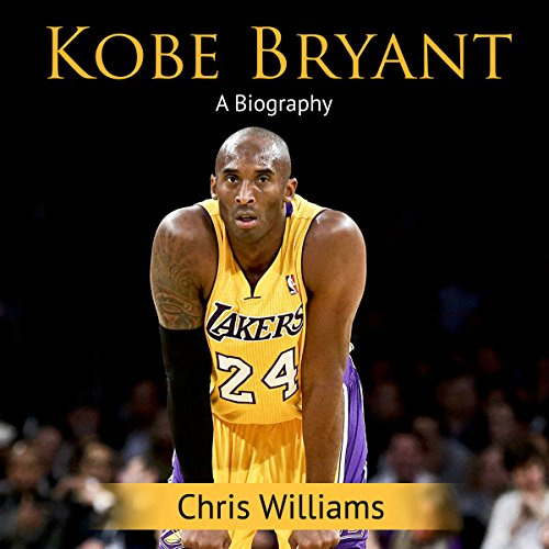 Kobe Bryant: A Biography Audiobook By Chris Williams cover art