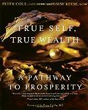True Self, True Wealth: A Pathway to Prosperity