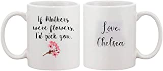 ALLEYMUG If mother were flowers I'd pick you Custom Mum I love you mom, Mothers Day- 11OZ Coffee Mug