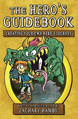 The Hero's Guidebook: Creating Your Own Hero's Journey