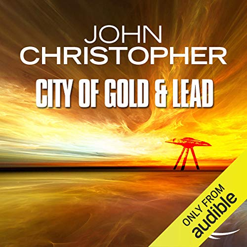 The City of Gold and Lead Audiobook By John Christopher cover art