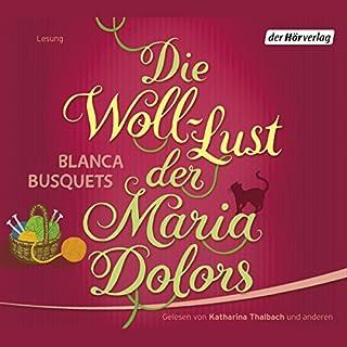 Die Woll-Lust der Maria Dolors                   Autor:                                                                                                                                 Blanca Busquets                               Sprecher:                                                                                                                                 Katharina Thalbach                      Spieldauer: 4 Std. und 56 Min.     92 Bewertungen     Gesamt 4,1