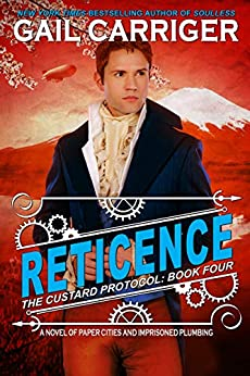 Reticence: Custard Protocol by [Gail Carriger]
