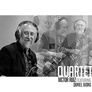 Víctor Ruíz Quartet Featuring Daniel Wong