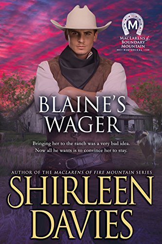 Book: Blaine's Wager (MacLarens of Boundary Mountain Historical Western Romance Book 7) by Shirleen Davies