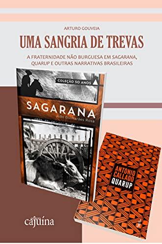 Uma sangria de trevas: a fraternidade não burguesa em Sagarana, Quarup e outras narrativas brasileiras