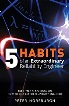 5 Habits of an Extraordinary Reliability Engineer by [Peter Horsburgh, Paul Lennon]