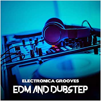 Electronica Grooves: EDM and Dubstep Instrumentals