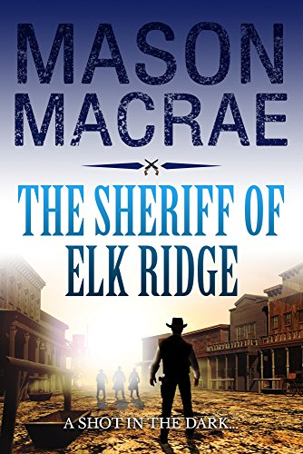 The Sheriff of Elk Ridge by [Mason Macrae]