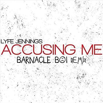 Accusing Me (Barnacle Boi Remix)