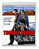Trouble Bound [Blu-ray]