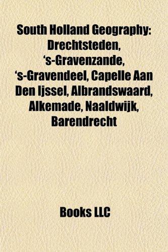 South Holland geography Introduction: Drechtsteden, s-Gravenzande, s-Gravendeel, Capelle aan den IJssel, Albrandswaard, Alkemade, Naaldwijk, ... Holland, Berkel en Rodenrijs, Valkenburg