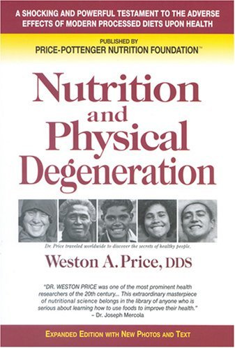 By Weston A. Price - Nutrition and Physical Degeneration (Eight Edition)