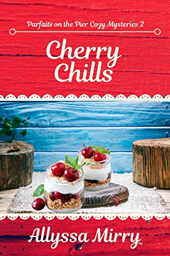 Cherry Chills (Parties on the Pier Cozy Mysteries Book 2)
