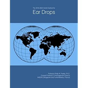 The 2019-2024 World Outlook for Ear Drops